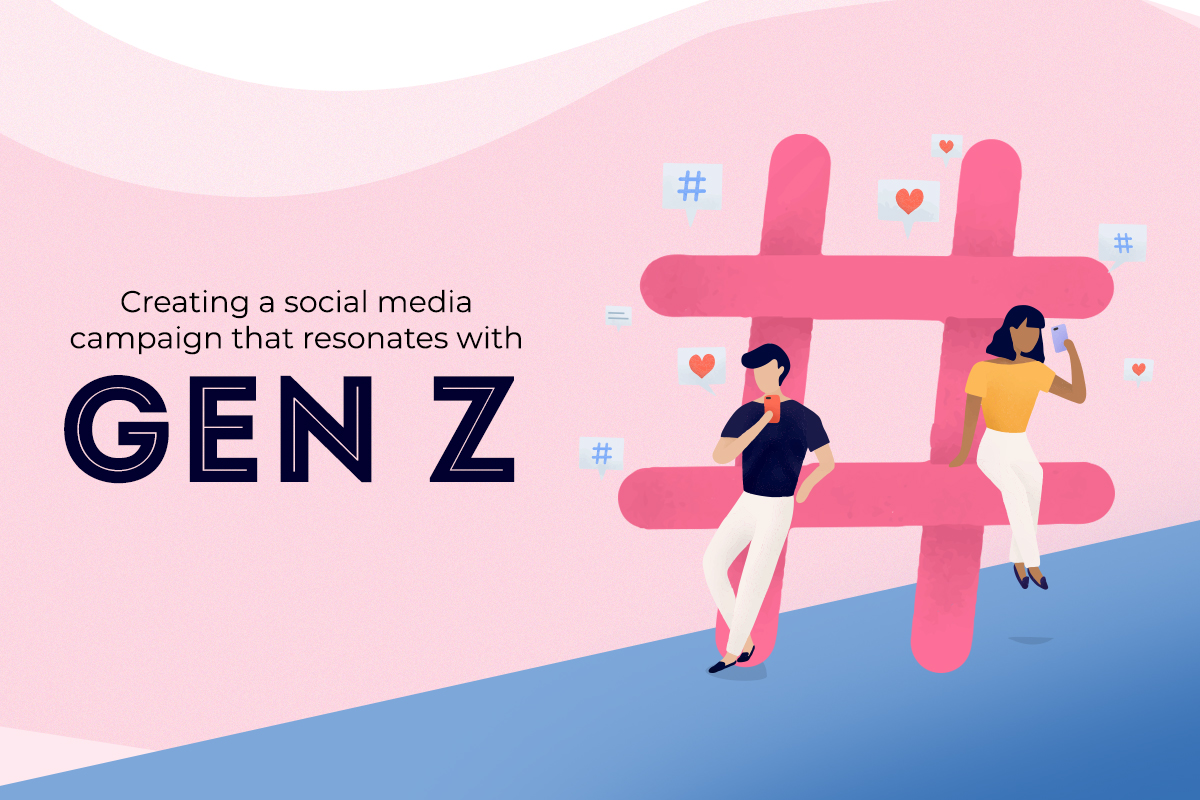 Creating a social media campaign that resonates with Gen Z