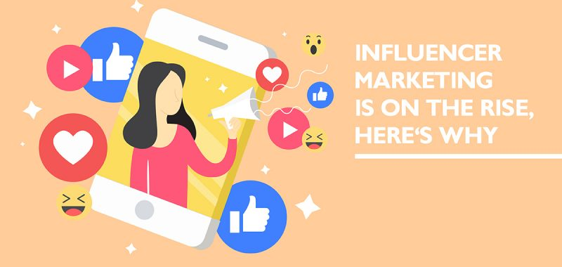 Influencer marketing is on the rise, here's why