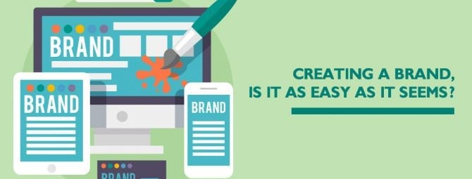 Creating-a-brand-is -it-as-easy-as-it-seems?