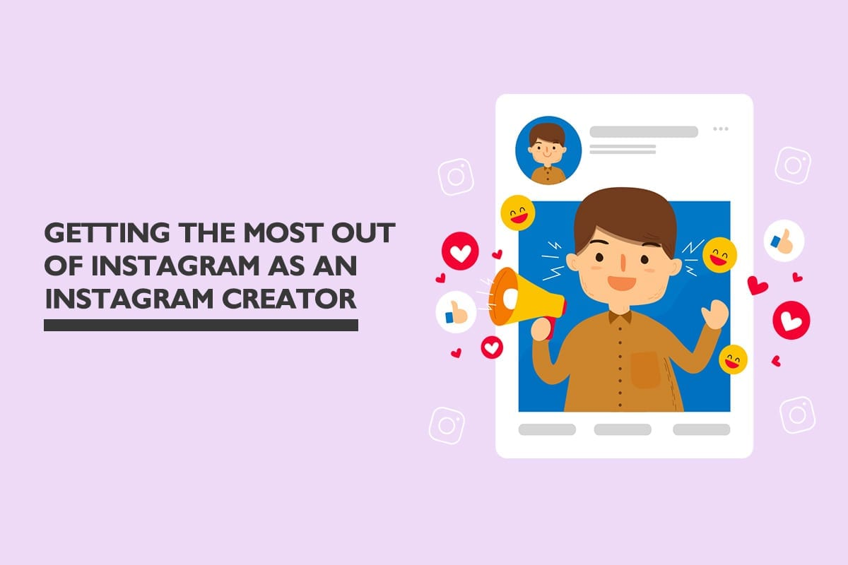 Getting the most out of Instagram as an Instagram creator