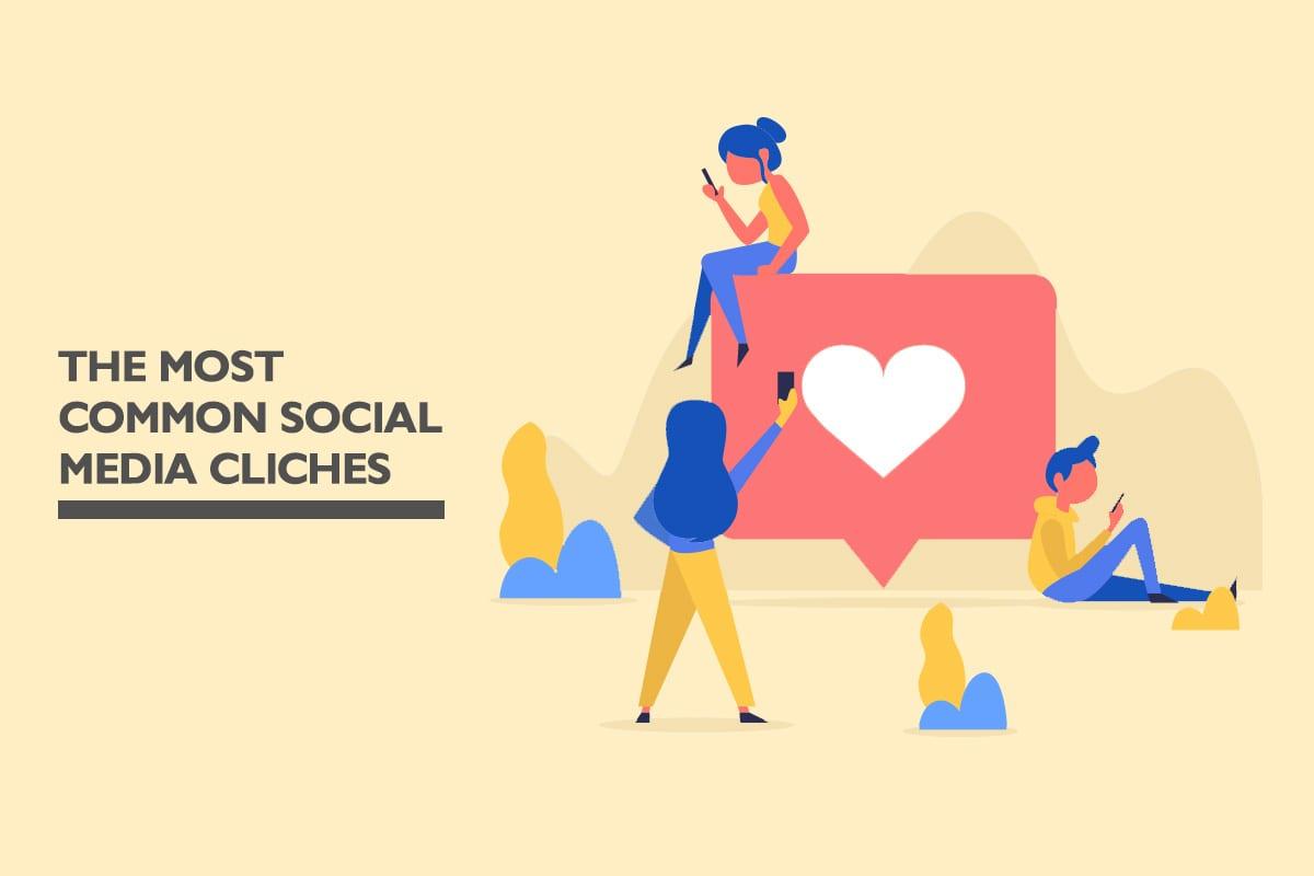 The most common social media clichés