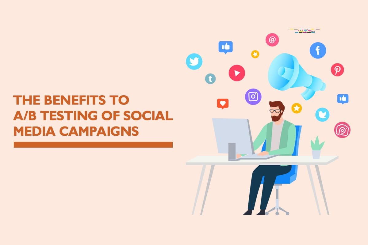 The benefits of A/B testing your social media campaigns