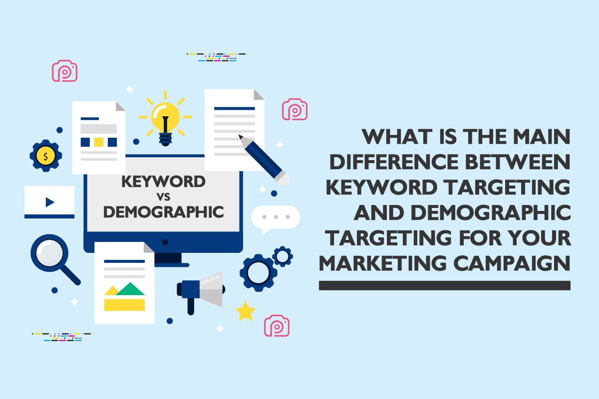 Here's the main difference between keyword and demographic targeting