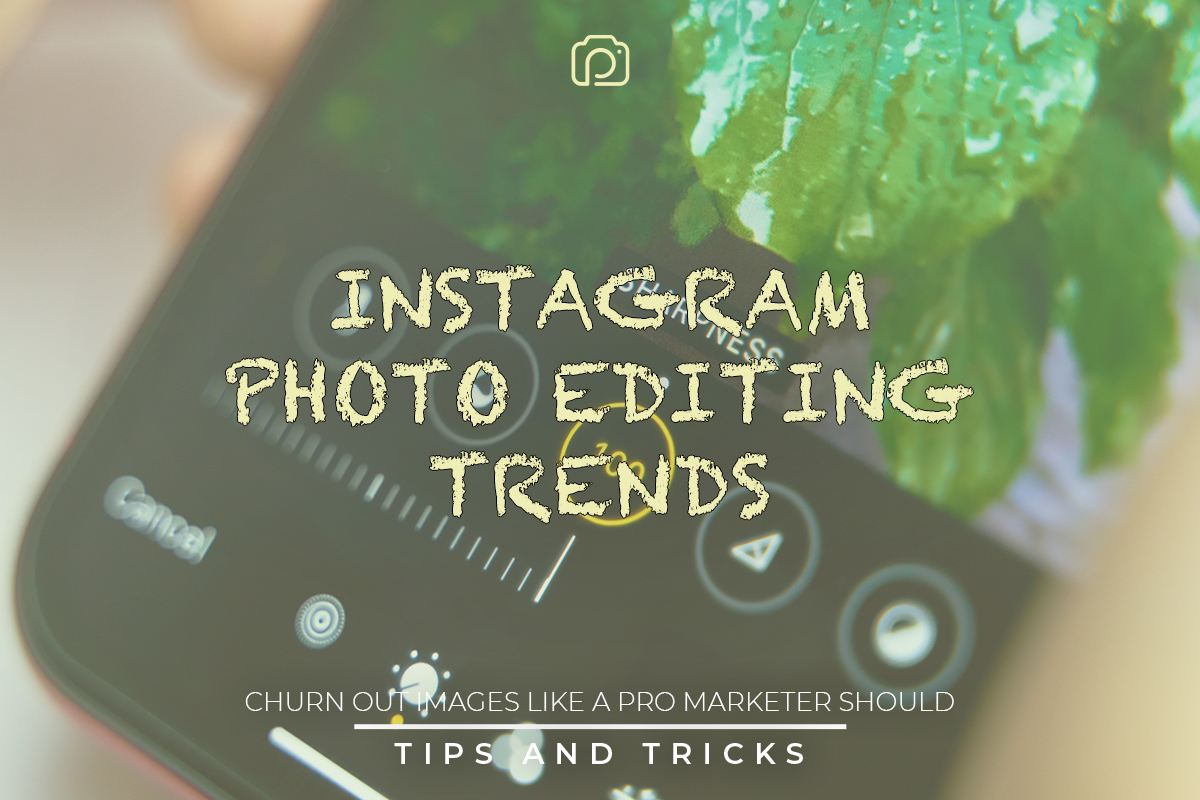Instagram photo editing trends in 2020