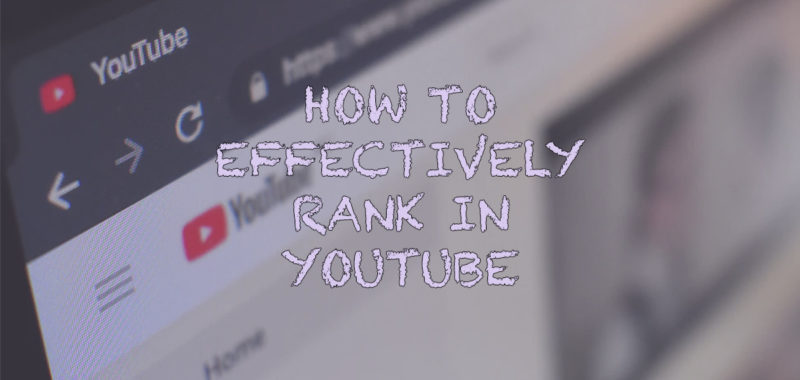How to effectively rank in YouTube