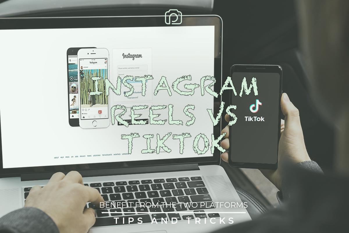Instagram Reels vs TikTok